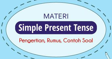 Materi Simple Present Tense - Pengertian, Rumus, Contoh Soal 3