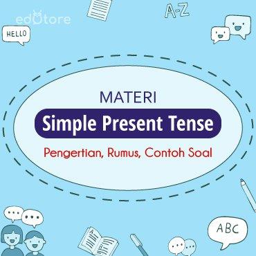 Materi Simple Present Tense - Pengertian, Rumus, Contoh Soal 1