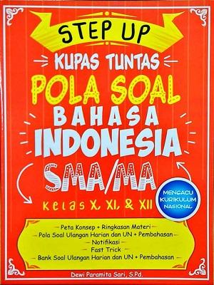 Kupas Tuntas Pola Soal Bahasa Indonesia SMA/MA Kelas X, XI dan XII