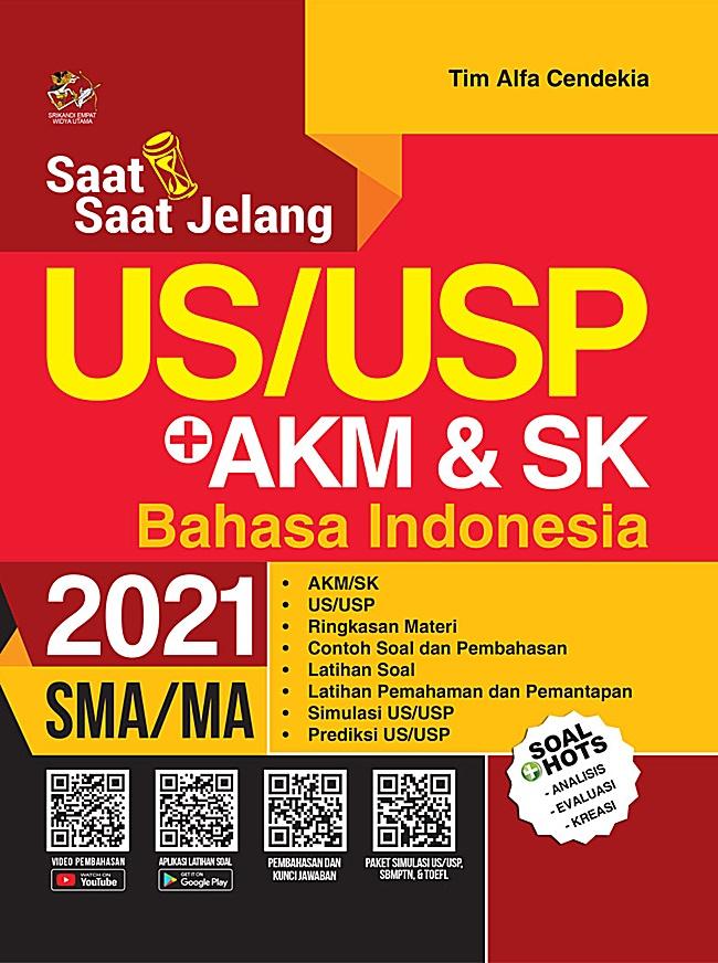 Sma/Ma Saat-Saat Jelang Us/Usp + Akm&Sk Bahasa Indonesia 2021