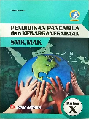 SMK/MAK Kelas X Pendidikan Pancasila & Kewarganegaraan Kurikulum 2013 Revisi