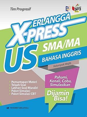 Sma/Erlangga X-Press Us B. Inggris