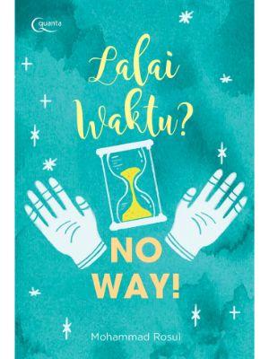 Lalai Waktu? No Way!