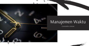 Manajemen Waktu: Pengertian, Karakteristik, dan Caranya 1