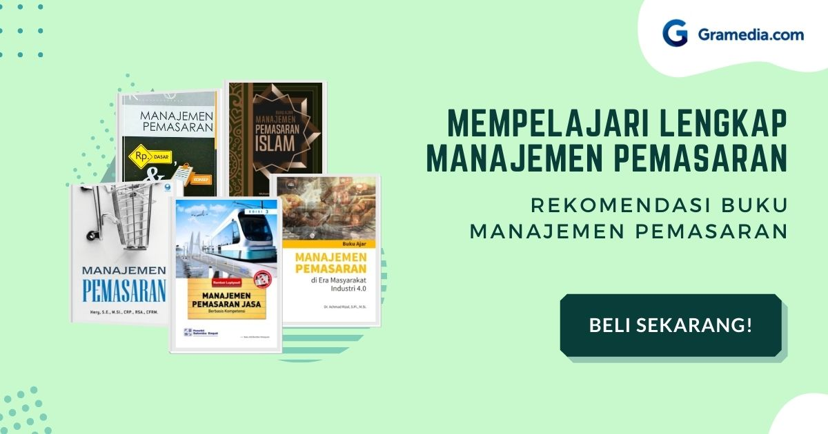 Manajemen Pemasaran: Pengertian, Fungsi, Tujuan, Tugas, dan Konsep 1