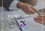 Contoh Rekonsiliasi Bank, Pengertian, Soal, dan Pembahasan 19