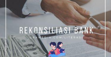 Contoh Rekonsiliasi Bank, Pengertian, Soal, dan Pembahasan 1