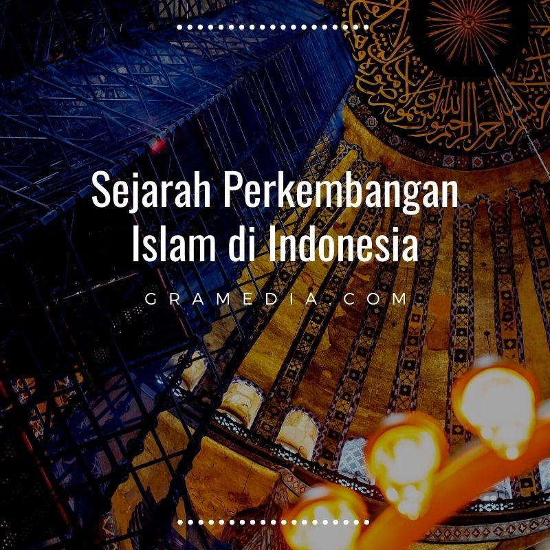 sejarah perkembangan islam di indonesia