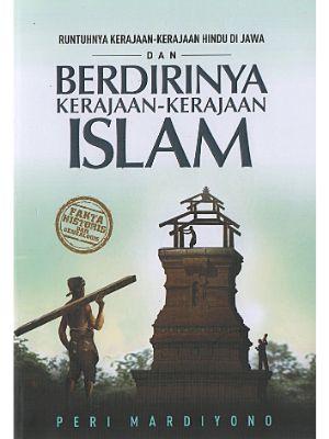 Runtuhnya Kerajaan2 Hindu Di Jawa & Berdirinya Kerajaan