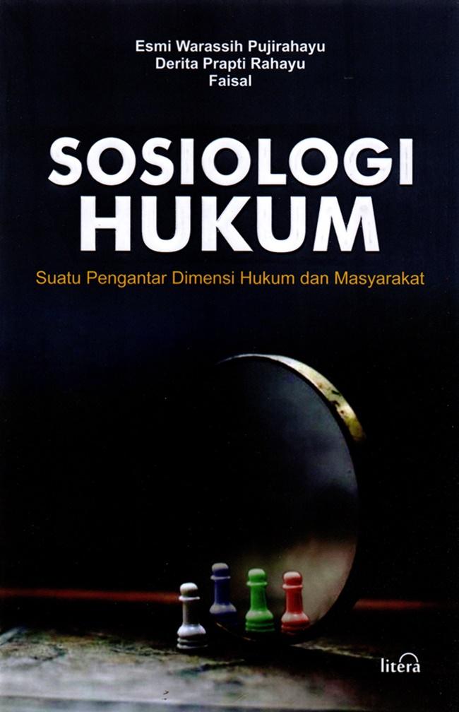 Sosiologi Hukum Suatu Pengantar Dimensi Hukum Dan Masyarakat