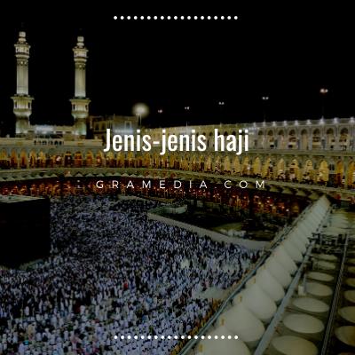Rukun Haji: Pengertian Haji, Syarat Haji, dan Keutamaannya 5