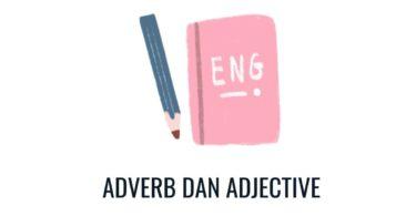 adverb dan adjective