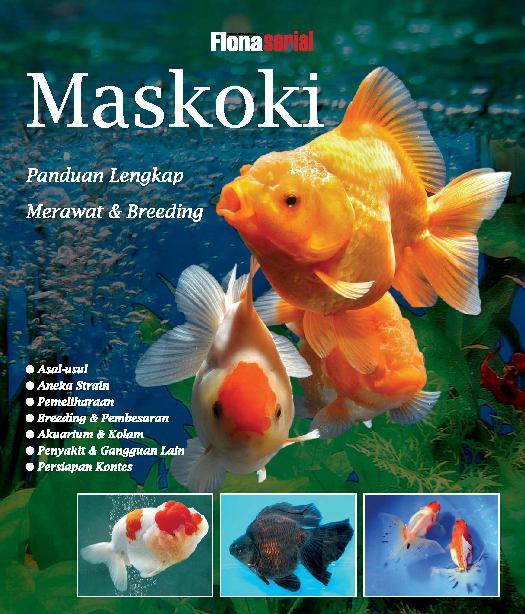 Panduan Lengkap Merawat & Breeding Maskoki