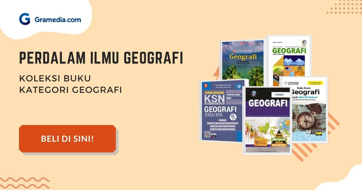 Pengertian Geografi, Aspek Geografi & Objek Studi Geografi 2